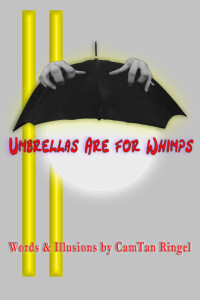 Umbrellas are for Whimps