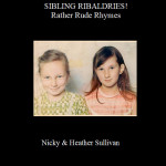 SIBLING RIBALDRIES ! Rather Rude Rhmes